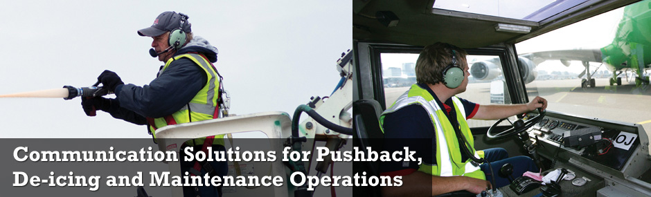 Communication Solutions for Pushback, De-icing and Maintenance Operations