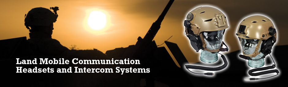 Land Mobile Communication Headsets and Intercom Systems